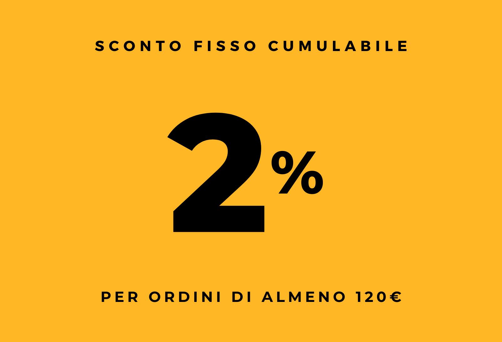 2% di sconto per ordini di almeno 120€